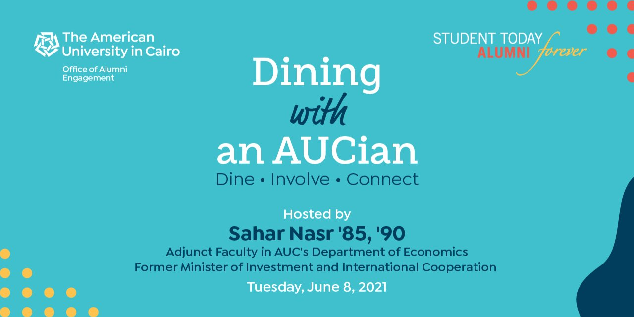 "Dining with an AUCian - Featuring Professor Sahar Nasr ""85 '90 Event Logo"