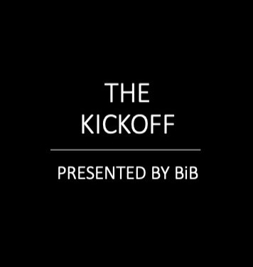 The Kickoff: Presented by BiB