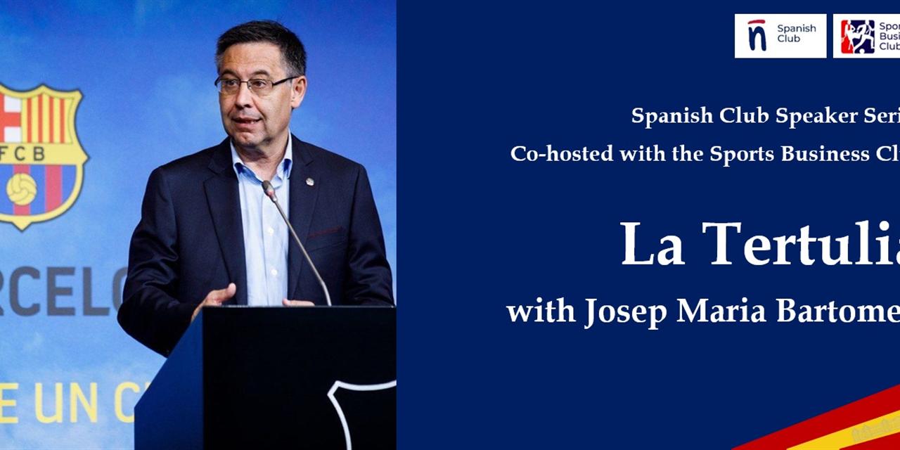 Spanish speaker series - La Tertulia: Josep Maria Bartomeu Event Logo