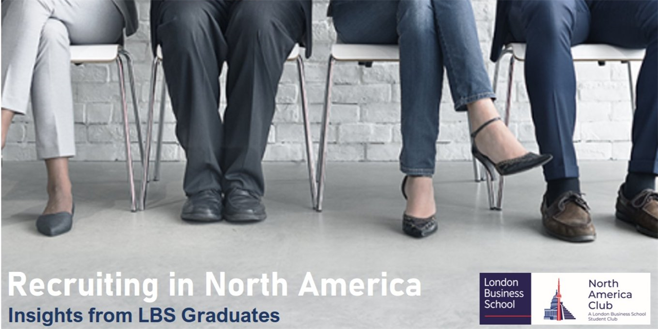 Recruiting in North America: Insights from LBS Graduates