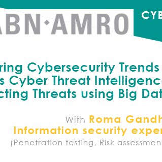 Cyber Security with ABN AMRO Information Security Expert Roma Gandhi
