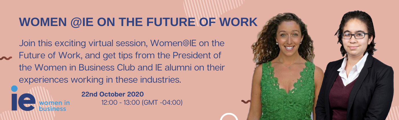 WOMEN @ IE ON THE FUTURE OF WORK