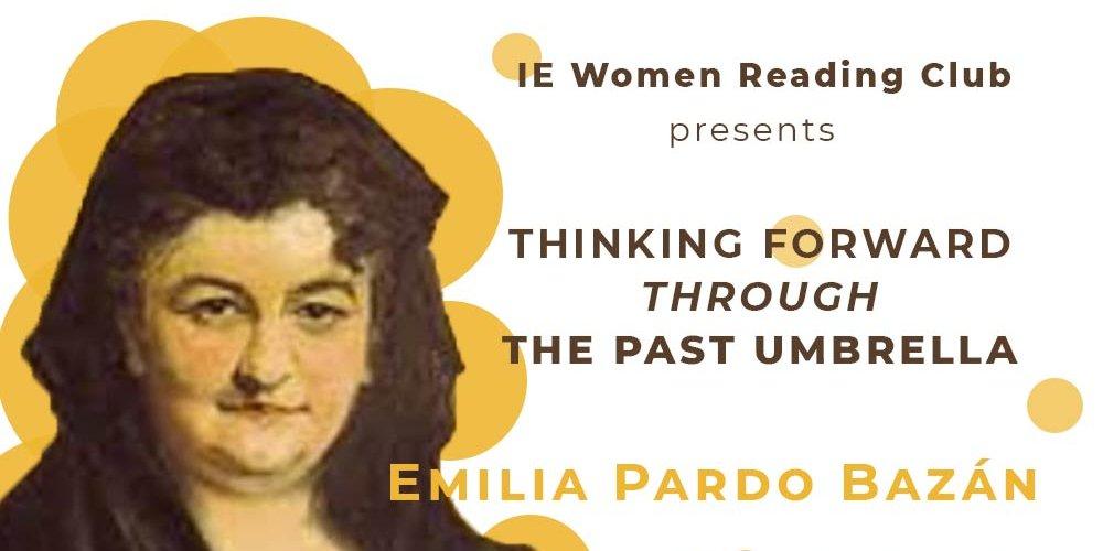 IE Women Reading Club: Thinking Forward through the Past Umbrella. Emilia Pardo Bazán. Event Logo